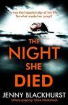 The Night She Died by Jenny Blackhurst #BlogTour #RandomThingsTours #PublicationDay
