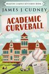 #review Academic Curveball (Braxton Campus Mysteries #1) by James J. Cudney 5 stars!