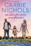 The Sheriff's Little Matchmaker by Carrie Nichols #NewRelease #Romance @carolopal