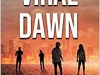 """""""It kept me hooked and not wanting to stop until the end."""" – Viral Dawn: (Viral Series Book 1) by JadeLazlow"""